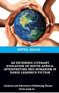 Book Cover: An Extended Literary Evocation of South Africa: Interpreting and Neo-Humanism in Doris Lessing's Fiction