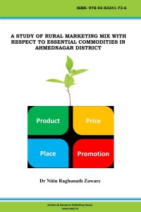 Book Cover: A Study of Rural Marketing mix with Respect to Essential Commodities in Ahmednagar District