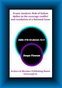Book Cover: Frame Analysis: Role of Indian Dailies in the Coverage Conflict and Resolution of a National Issue