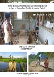 Book Cover: Dependency Syndrome on Outside Labour - A Case of papum Pare District, Arunachal Pradesh