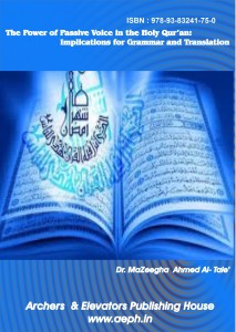 Book Cover: The Power of Passive Voice in the Holy Qur'an Implicaitons for Grammar and Translation