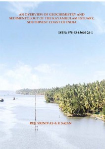 Book Cover: An Overview of Geochemistry and Sedimentology of the Kayamkulam Estuary, Southwest Coast of India