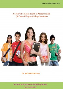 Book Cover: A Study of Student Youth in Modern India (A Case of Degree College Students)