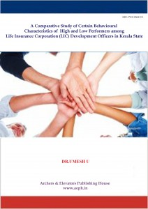 Book Cover: A Comparative Study of Certain Behavioural Characteristics of High and Low Performers among Life Insurance Corporation (LIC) Development Officers in Kerala State