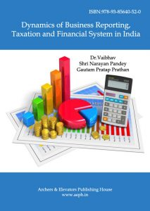 Book Cover: Dynamics of Business Reporting, Taxation and Financial System in India